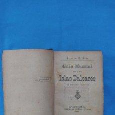 Libros antiguos: GUIA MANUAL DEL LAS ISLAS BALEARES - PEDRO.DE.A. PEÑA 1891. Lote 262240535