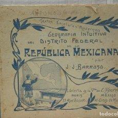 Libros antiguos: LIBRO GEOGRAFIA INTUITIVA DEL DISTRITO FEDERAL DE LA REPÚBLICA MEXICANA 1912. Lote 262952190