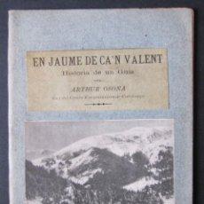 Libros antiguos: ARTHUR OSONA. EN JAUME DE CA'N VALENT. CENTRE EXCURSIONISTA DE CATALUNYA DE MAS EXCURSIONS. Lote 263029010