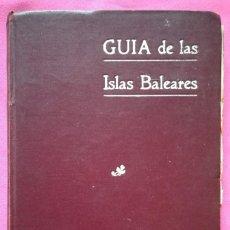 Libros antiguos: GUÍA DE LAS ISLAS BALEARES - 1914 - IMP. AMENGUAL Y MUNTANER, PALMA (MALLORCA). Lote 263080240