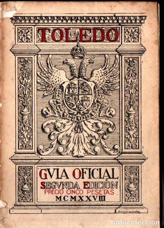 TOLEDO GUÍA OFICIAL (1928) CON EL PLANO PLEGADO (Libros Antiguos, Raros y Curiosos - Geografía y Viajes)