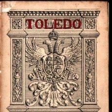 Libros antiguos: TOLEDO GUÍA OFICIAL (1928) CON EL PLANO PLEGADO. Lote 264132035