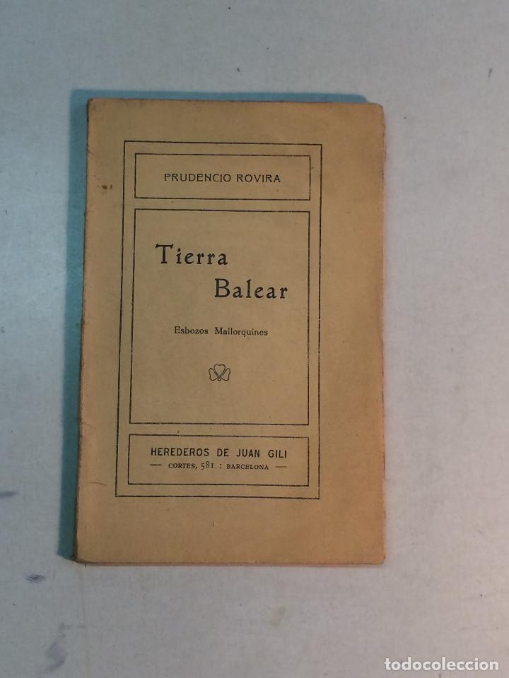 PRUDENCIO ROVIRA: TIERRA BALEAR. ESBOZOS MALLORQUINES. (1913) (DEDICADO) (Libros Antiguos, Raros y Curiosos - Geografía y Viajes)