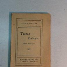 Libros antiguos: PRUDENCIO ROVIRA: TIERRA BALEAR. ESBOZOS MALLORQUINES. (1913) (DEDICADO). Lote 264281576