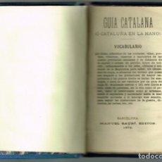 Libros antiguos: GUIA CATALANA O CATALUÑA EN LA MANO VOCABULARIO MANUEL SAURÍ 1873. Lote 264415504