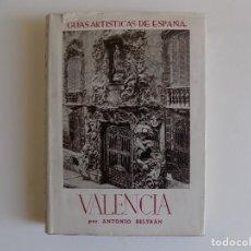 Libros antiguos: LIBRERIA GHOTICA. ANTONIO BELTRAN. VALENCIA. 1945. GUIAS ARTISTICAS DE ESPAÑA. MUY ILUSTRADO. Lote 264540609