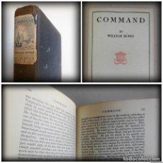 Libros antiguos: COMMAND (NEW YORK, 1923) - WILLIAM MCFEE, NAVEGANTE, INGENIERO Y ESCRITOR. Lote 264756969