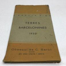 Libros antiguos: L'ABELLA D'OR - TERRES BARCELONINES 1933 - OBSEQUI DE C.BAROT - VENDRELL. Lote 265208044