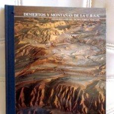 Libros antiguos: LIBRO DE GRAN FORMATO DESIERTOS Y MONTAÑAS DE LA URSS DE TIME LIFE. Lote 265395719