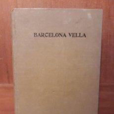 Libros antiguos: - BARCELONA VELLA - (ESCENES Y COSTUMS DE LA PRIMERA MEYTAT DEL SEGLE XIX) (BARCELONA, 1906). Lote 265535554