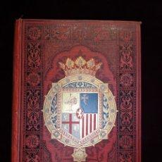 Livros antigos: ARAGÓN - ESPAÑA SUS MONUMENTOS Y ARTES - J. MA. QUADRADO - AÑO 1886 - 18 X 24.50 CM. Lote 266496263