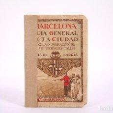 Libros antiguos: GUÍA - BARCELONA / GUÍA GENERAL DE LA CIUDAD - GUÍA DE SARRIÁ - JOSÉ Mª MERINO LUBIÁN - AÑO 1920. Lote 266900644