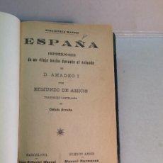Libros antiguos: EDMUNDO DE AMICIS: ESPAÑA. IMPRESIONES DE UN VIAJE HECHO DURANTE EL REINADO DE D. AMADEO I (1906). Lote 266926244