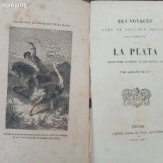Libros antiguos: MES VOYAGES AVEC LE DOCTEUR PHILIPS DANS LES RQPUBLIQUES DE LA PLATA. TOURS 1877.. Lote 267635164