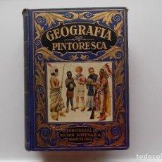 Libros antiguos: LIBRERIA GHOTICA. RAMON D. PERES. GEOGRAFIA PINTORESCA. ED. SOPENA 1935. MUY ILUSTRADO.. Lote 267667904