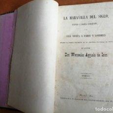 Libros antiguos: LA MARAVILLA DEL SIGLO CARTAS A MARÍA ENRIQUETA VISITA A PARÍS Y LONDRES WENCESLAO AYGUALS 1852 T.I. Lote 268798064