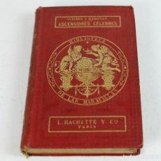 Libros antiguos: ASCENSIONES CÉLEBRES, FRAGMENTOS DE VIAJES, ZURCHER Y MARGOLLÉ. 38 GRABADOS. AÑO 1868.. Lote 269158698