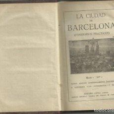 Libros antiguos: GUÍA DE BARCELONA, GUÍA LOP, HACIA 1920, 179 PÁG + 79 ADICIONALES. Lote 269495253