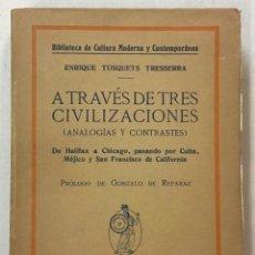 Libros antiguos: A TRAVÉS DE TRES CIVILIZACIONES. (ANALOGÍAS Y CONTRASTES.) HALIFAX, PORTLAND, BOSTON, NEWPORT, NUEVA. Lote 123254366