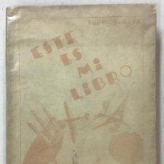 Libros antiguos: ESTE ES MI LIBRO. (IMPRESIONES DE VIAJE.) - SOSA, PEDRO J. BARCELONA, 1933.. Lote 123249990