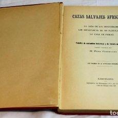 """Libros antiguos: CAZAS SALVAJES AFRICANAS"""", VERSIÓN ESPAÑOLA DE M. PONS FÁBREGUES. EDITADO POR IMPRENTA DE HENRICH Y. Lote 269757353"""