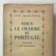 Libros antiguos: SOUS LE CHARME DU PORTUGAL. VISAGES ET PAYSAGES. - JEAN-JAVAL, LILY.. Lote 123203547