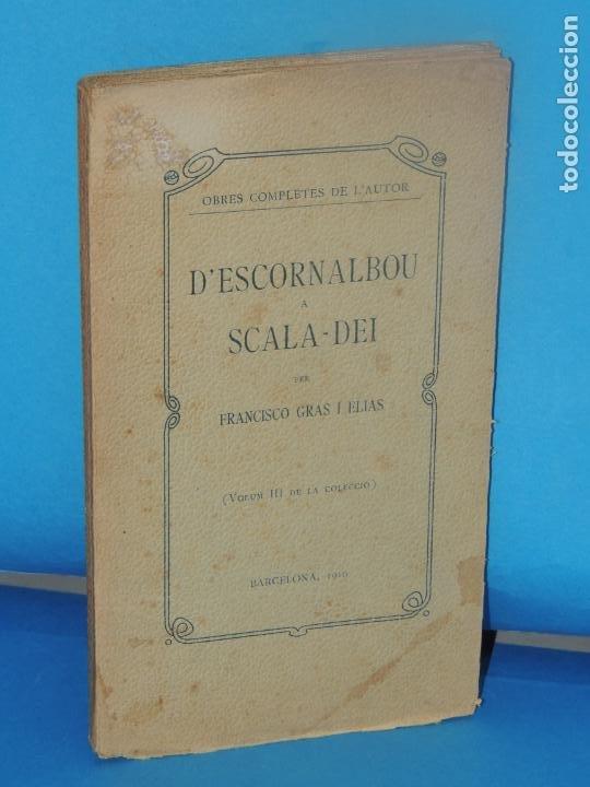 D'ESCORNALBOU A SCALA-DEI.- FRANCISCO GRAS I ELIAS (Libros Antiguos, Raros y Curiosos - Geografía y Viajes)