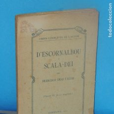 Libros antiguos: D'ESCORNALBOU A SCALA-DEI.- FRANCISCO GRAS I ELIAS. Lote 269851733