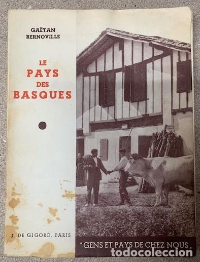 LE PAYS DES BASQUES - GAËTAN BERNOVILLE (Libros Antiguos, Raros y Curiosos - Geografía y Viajes)
