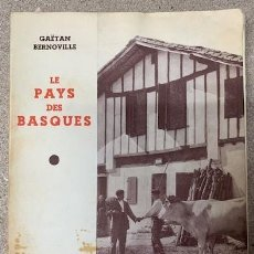 Libros antiguos: LE PAYS DES BASQUES - GAËTAN BERNOVILLE. Lote 269958983