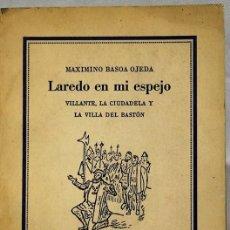 Libros antiguos: LAREDO EN MI ESPEJO,MAXIMINO BASOA OJEDA. EDITORIAL ALDUS, 1932.. Lote 269984333