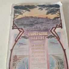 Libros antiguos: ANTIGUO LIBRO GUIA AÑO 1905 VILLE DE CETTE. SOCIETE POUR LA DEFENSE DES INTERETS. Lote 270004203