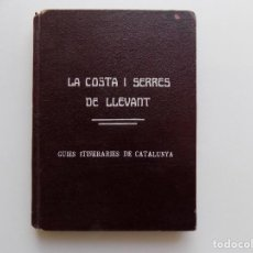 Libros antiguos: LIBRERIA GHOTICA. LA COSTA I SERRES DE LLEVANT. GUIES ITINERARIES DE CATALUNYA. 1921.. Lote 270638023