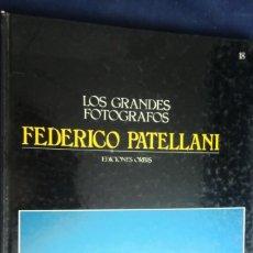 Libros antiguos: LOS GRANDES FOTÓGRAFOS Nº 18 FEDERICO PATELLANI. ORBIS. Lote 270961933