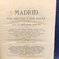 Libros antiguos: MADRID POR DENTRO Y POR FUERA EUSEBIO BLASCO GUIA DE FORASTEROS INCAUTOS 1873 1ª ED 21X16CMS. Lote 271070493