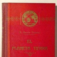 Libros antiguos: GARCÍA FRANCOS, SALVADOR - EL PLANETA TIERRA - BARCELONA 1923 - ILUSTRADO. Lote 271129703