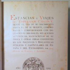 Libros antiguos: FORONDA Y AGUILERA, MANUEL DE - ESTANCIAS Y VIAJES DEL EMPERADOR CARLOS V - MADRID 1914. Lote 271129873