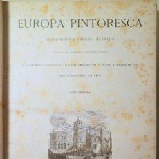 Libros antiguos: EUROPA PINTORESCA. DESCRIPCIÓN GENERAL DE VIAJES ( 2 VOL. - COMPLETO) - BARCELONA 1882 - MUY ILUSTRA. Lote 271130003
