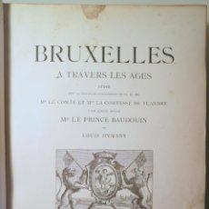 Libros antiguos: HYMANS, LOUIS - BRUXELLES A TRAVERS LES AGES (2 VOL.) - BRUXELLES C. 1890 - MUY ILUSTRADO. Lote 271130123