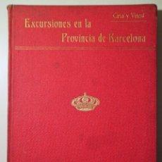 Libros antiguos: CIRIA Y VINENT, JOAQUIN DE - EXCURSIONES EN LA PROVINCIA DE BARCELONA - MADRID 1911 - ILUSTRADO. Lote 271130143