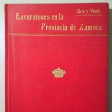 Libros antiguos: CIRIA Y VINENT, JOAQUIN DE - EXCURSIONES EN LA PROVINCIA DE ZAMORA - MADRID 1912 - ILUSTRADO. Lote 271130238