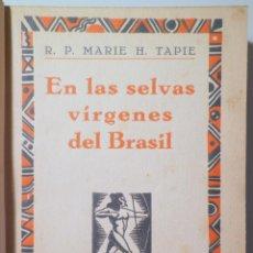 Libros antiguos: TAPIE, MARIE H. - EN LAS SELVAS VÍRGENES DEL BRASIL - BARCELONA 1929 - ILUSTRADO. Lote 271130423
