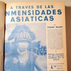 Libros antiguos: SPADA, FRIEDEL - A TRAVÉS DE LAS INMENSIDADES ASIATICAS - BARCELONA 1932 - ILUSTRADO. Lote 272213503