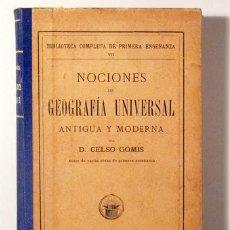 Libros antiguos: GOMIS, CELSO - NOCIONES DE GEOGRAFÍA UNIVERSAL ANTIGUA Y MODERNA - BARCELONA C. 1910F. - MUY ILUSTRA. Lote 272420723