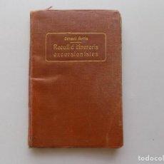 Libros antiguos: LIBRERIA GHOTICA. OCTAVI ARTIS. RECULL D ´ITINERARIS EXCURSIONISTES. 1910. ILUSTRAT.. Lote 274634118