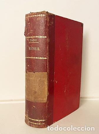 H. TAINE : VIAJE A ITALIA. ROMA. (2 TOMOS ENCUADERNADOS JUNTOS) MADRID. LA ESPAÑA MODERNA. (Libros Antiguos, Raros y Curiosos - Geografía y Viajes)