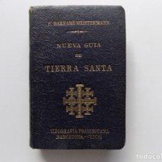 Livres anciens: LIBRERIA GHOTICA. P. BARNABÉ MEISTERMANN. NUEVA GUIA DE TIERRA SANTA. 1908. MUCHOS MAPAS.. Lote 275609823