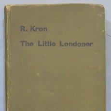 Livres anciens: 1907.- THE LITTLE LONDONER. KRON. Lote 276207658