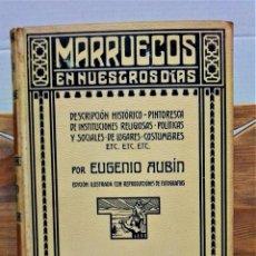 Libros antiguos: MARRUECOS EN NUESTROS DIAS.POR EUGENIO AUBÍN.MONTANER Y SIMÓN,EDITORES.BARCELONA ,AÑO 1908. Lote 276389553