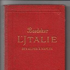Libros antiguos: GUIA BAEDEKER - L'ITALIE DES ALPES À NAPLES - 1909, 3ª EDICION, EN FRANCES. BUENA CONSERVACION.. Lote 276439778